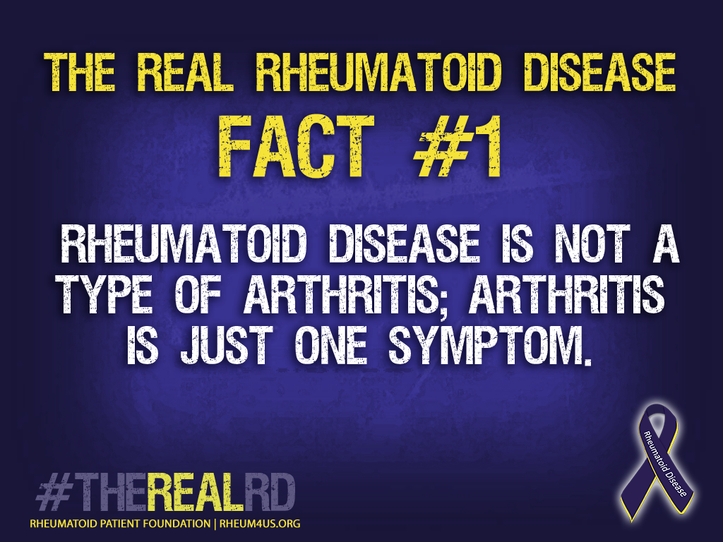 Rheumatoid Disease is not a type of arthritis; arthritis is just one symptom.