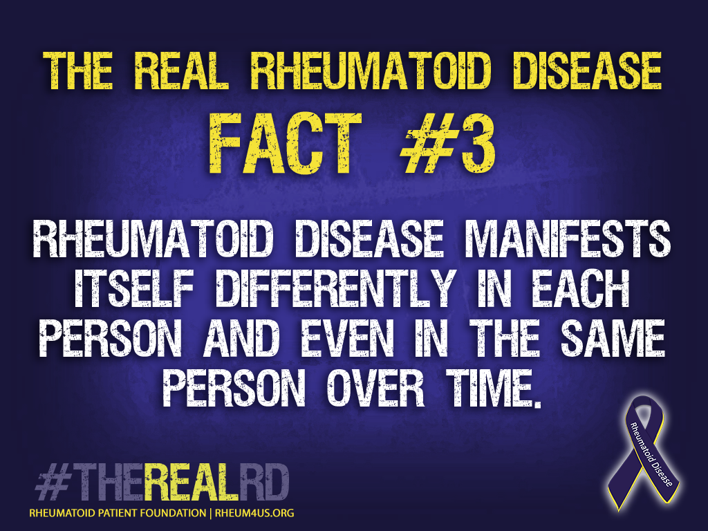 Rheumatoid Disease is different in each person -- and even in the same person over time.