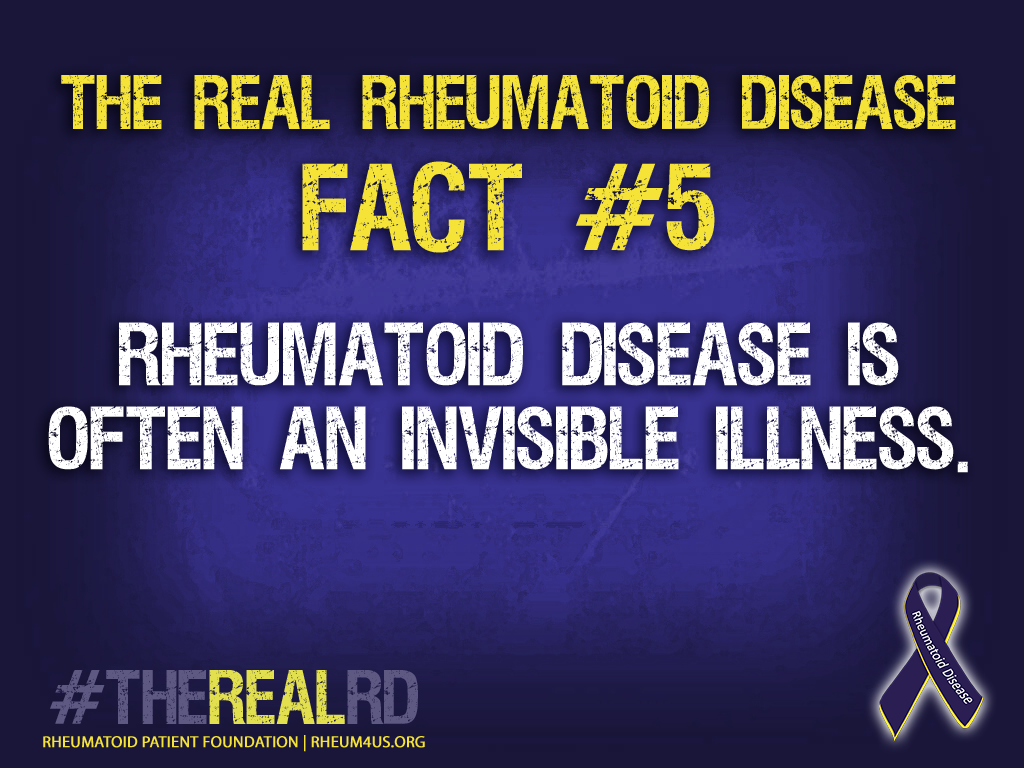 Rheumatoid Disease is often an invisible illness.